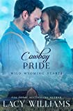 Cowboy Pride (Wild Wyoming Hearts Book 3)