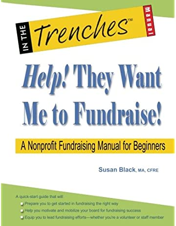 efaa188ad Help! They Want Me to Fundraise!: A Nonprofit Fundraising Manual for  Beginners