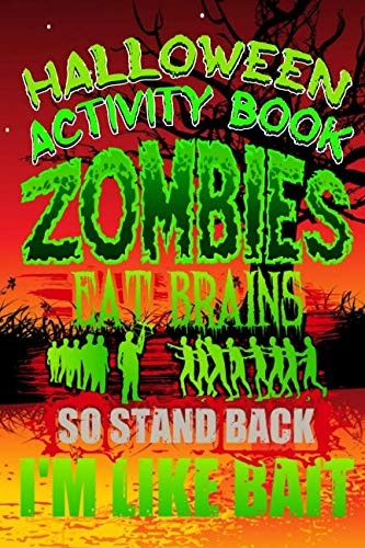 Halloween Activity Book Zombies Eat Brains So Stand Back I'm Like Bait: Halloween Book for Kids with Notebook to Draw and Write (Halloween Comp Books for Kids)