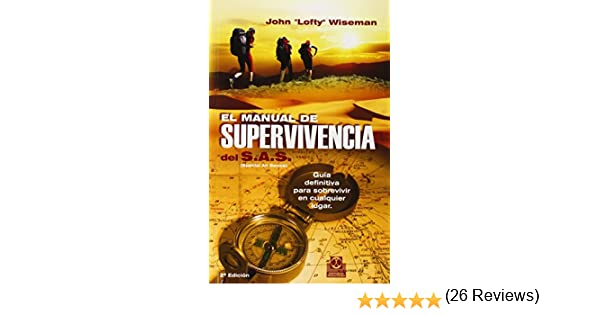 El Manual De Supervivencia Del S.A.S. (Deportes): Amazon.es: John
