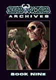 Deadworld Archives: Book Nine (Volume 9)