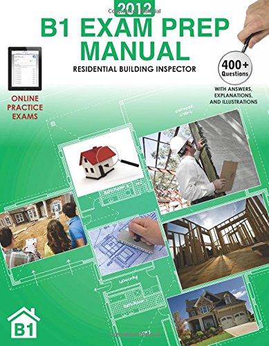 2012 B1 Exam Prep Manual: Residential Building Inspector