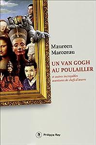 vignette de 'Un Van Gogh au poulailler (Maureen MAROZEAU)'
