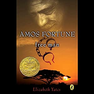 Amos Fortune, Free Man Audiobook by Elizabeth Yates Narrated by Roslyn Ruff