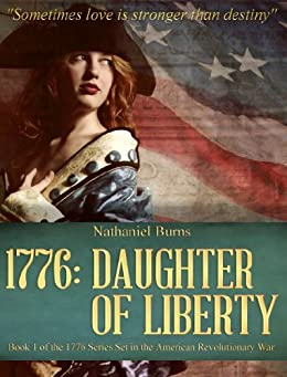 1776: Daughter of Liberty: Book 1 of the 1776 Series Set during the American Revolutionary War by [Burns, Nathaniel]