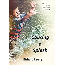 Causing a Splash: Devotionals from a small town