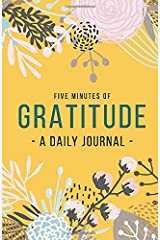 Five Minutes of Gratitude - A Daily Journal: Starting and ending every day with gratitude - a daily dot grid journal that helps you celebrate the best part of your day. Paperback