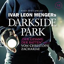 Der Gesang der Ratten 2 (Darkside Park 11) Hörbuch von Christoph Zachariae Gesprochen von: Nana Spier
