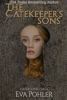 The Gatekeeper's Sons (The Gatekeeper's Saga Book 1) by [Pohler, Eva]