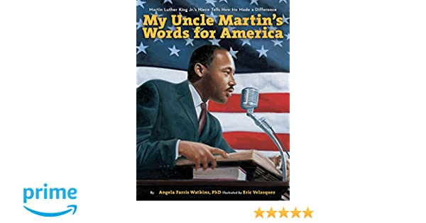 My Uncle Martin S Words For America Martin Luther King Jr S Niece