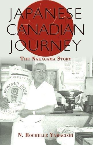 Japanese Canadian Journey: The Nakagama Story by N. Rochelle Yamagishi (2010-05-16) pdf epub