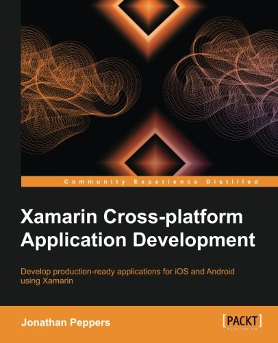 Xamarin Crossplatform Application Development by Peppers Jonathan
