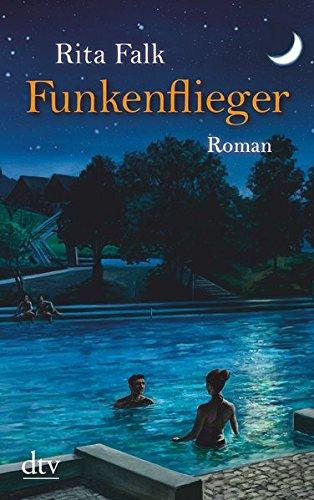 Funkenflieger: Roman