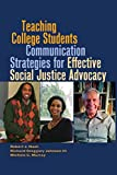 img - for Teaching College Students Communication Strategies for Effective Social Justice Advocacy (Black Studies and Critical Thinking) book / textbook / text book