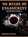 No Rules Of Engagement (Alexander Hawk Series Book 1)