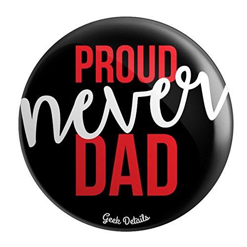 Geek Details No Children Themed Pinback Button (Proud NEVER Dad)