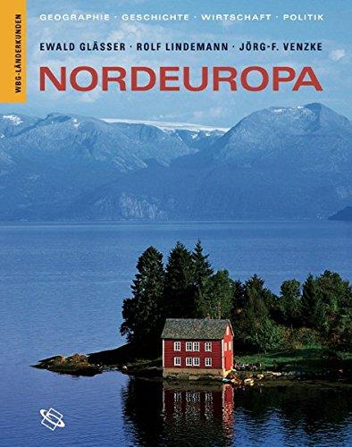 Nordeuropa. Geographie, Geschichte, Wirtschaft, Politik.