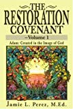 The Restoration Covenant, Jamie L. Perez, 0595235697