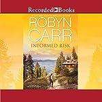 Informed Risk | Robyn Carr