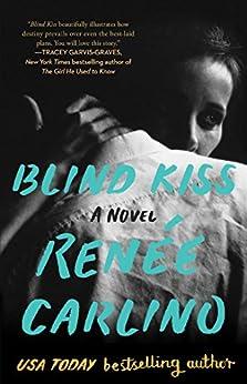 Blind Kiss: A Novel by [Carlino, Renée]