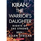 Kiran: The Warrior's Daughter: A Brave Woman's Struggle for Freedom (Rights of the Strong Book 1)