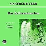 Das Kellermännchen | Manfred Kyber