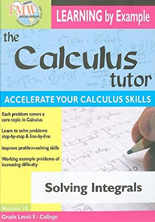 Amazon.com: Solving Integrals: Calculus Tutor Series: Learnining By ...