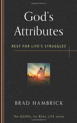 God's Attributes: Rest for Life's Struggles (Gospel for Real Life)