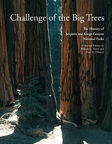Challenge of the Big Trees: The Updated History of Sequoia and Kings Canyon National Parks