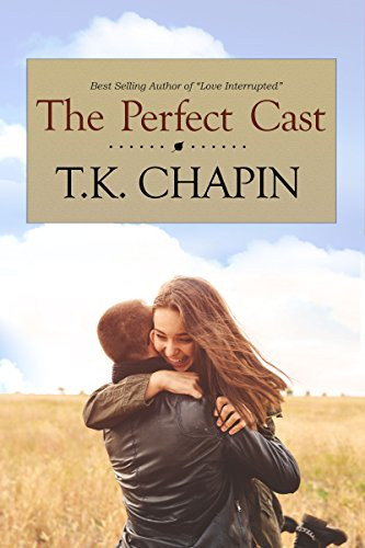 The Perfect Cast: A Contemporary Christian Romance (Love's Enduring Promise Book 1) by [Chapin,T.K.]