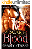 A Bear By Blood: A Paranormal Shapeshifter Vampire Romance