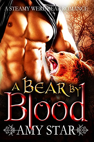 A Bear By Blood: A Paranormal Shapeshifter Vampire Romance by [Star, Amy]