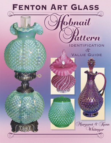 Fenton Art Glass, Hobnail Pattern, Identification & Value (Fenton Art Glass Collectors)