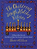 The Children's Jewish Holiday Kitchen: 70 Fun Recipes for You and Your Kids, from the Author of Jewish Cooking inAmerica