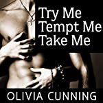Try Me, Tempt Me, Take Me: One Night with Sole Regret Anthology Series #1 | Olivia Cunning