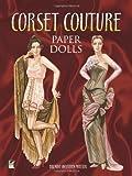 Corset Couture Paper Dolls, Brenda Sneathen Mattox, 0486490092