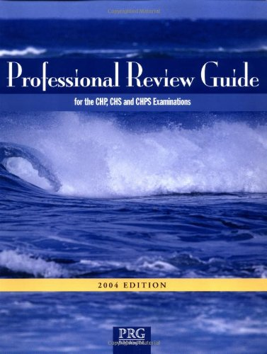 Professional Review Guide for the CHP, CHS, CHSP Examinations 2004 Edition with Interactive CD-ROM