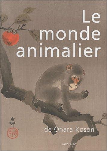 Téléchargement Le monde animalier de Ohara Koson epub, pdf