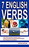 7 English Verbs: Learn How to Use Basic Grammar Tenses in Real Life Situations through Sentence Examples, Short Dialogues and Illustrations