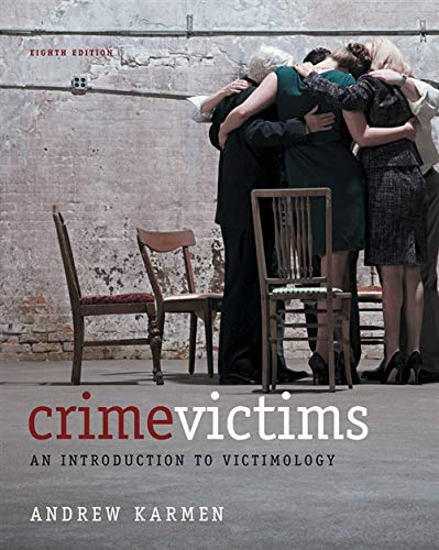 Crime Victims: An Introduction to Victimology (Crime Victims An Introduction To Victimology 9th Edition)