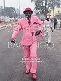 Gentlemen of Bacongo by Daniele Tamagni (2009-06-01)