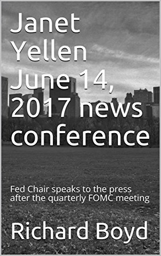 Janet Yellen June 14, 2017 news conference: Fed Chair speaks to the press after the quarterly FOMC meeting