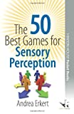 img - for The 50 Best Games for Sensory Perception (50 Best Group Games) by Andrea Erkert (2009-05-18) book / textbook / text book