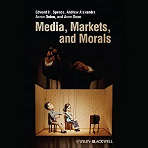 Media, Markets, and Morals Audiobook