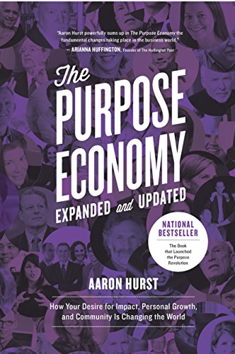 The Purpose Economy, Expanded and Updated: How Your Desire for Impact, Personal Growth and Community Is Changing the World cover