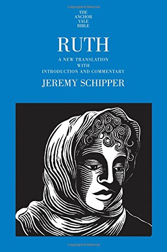 Ruth: A New Translation with Introduction and Commentary (The Anchor Yale Bible Commentaries)