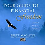 Your Guide to Financial Freedom | Brett Machtig