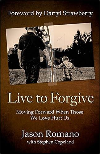Father Forgive:  A Journey Into Forgiveness