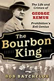 The Bourbon King: The Life and Crimes of George