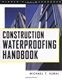 img - for Construction Waterproofing Handbook by Michael T. Kubal (1999-12-02) book / textbook / text book